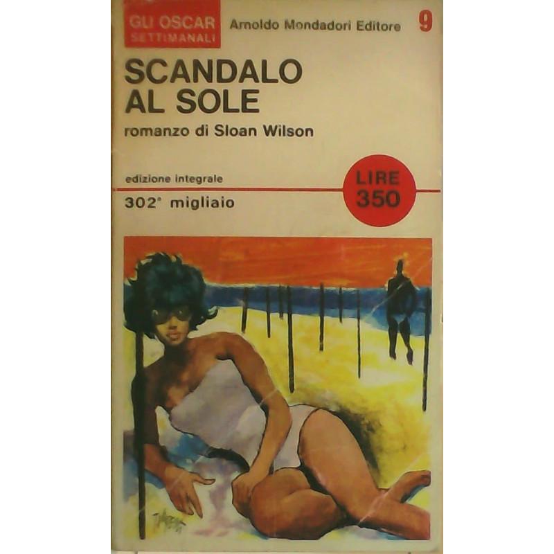 Scandalo al sole. [Paperback] Sloan Wilson