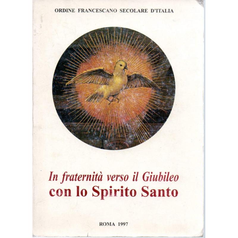 In fraternità verso il Giubileo con lo Spirito Santo [Paperback] AA.VV.