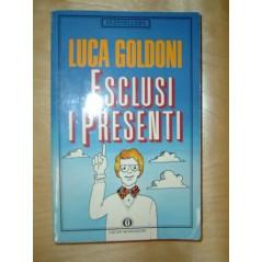 Esclusi i presenti Goldoni, Luca