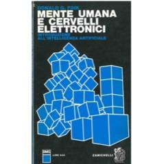 MENTE UMANA E CERVELLI ELETTRONICI. Introduzione all'intelligenza artificiale [Textbook Binding] FINK Donald G