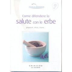 Gocce di Benessere 09 Come difendere la salute con le erbe [Hardcover] aa.vv.