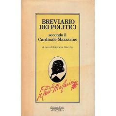 BREVIARIO DEI POLITICI secondo il Cardinale Mazzarino. [Paperback] Macchia Giovanni (a cura)