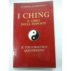 I CHING IL LIBRO DELLE RISPOSTE. IL TUO ORACOLO QUOTIDIANO [Paperback] MOMIGLIANO FLAMINIA