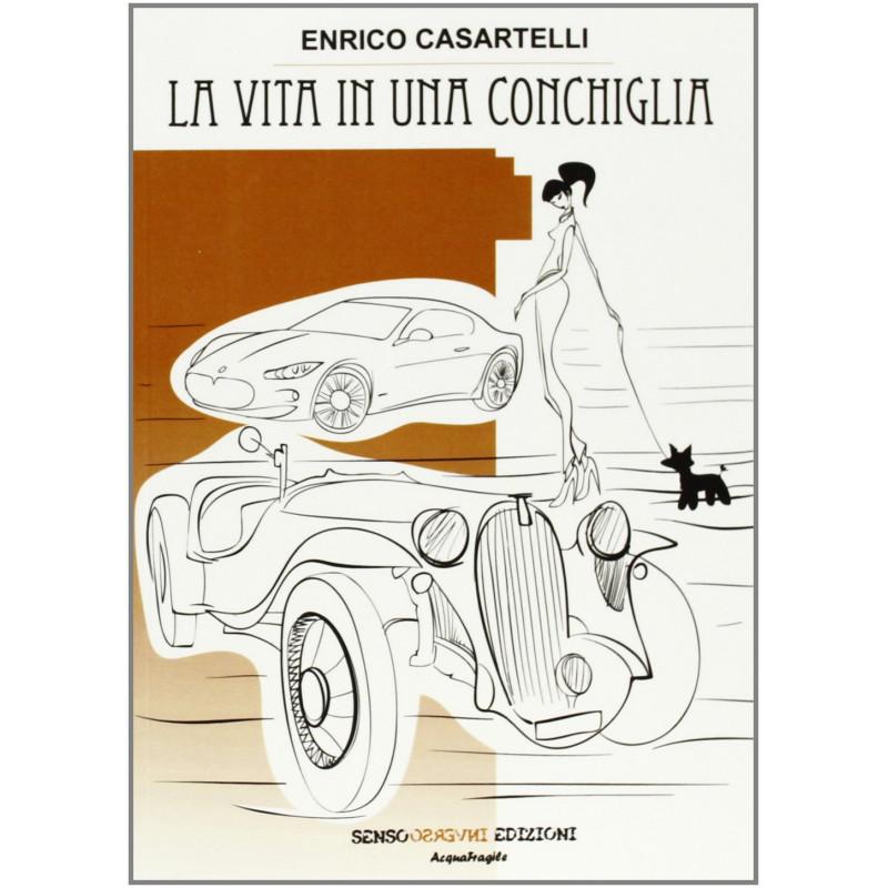 La vita in una conchiglia [Paperback] Casartelli, Enrico